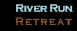 River Run Retreat